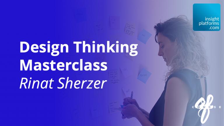 Design Thinking Masterclass Featured Image - Insight Platforms
