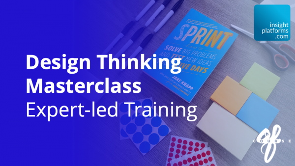Design Thinking Masterclass Featured Image - Insight Platforms