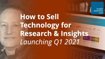 How to Sell Technology for Research & Insights - Featured Image - Insight Platforms