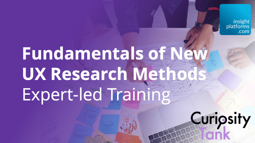 Fundamentals-of-New-UX-Research-Methods-Insight-Platforms