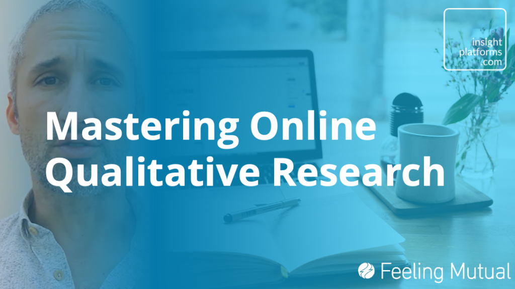 Mastering Online Qual Course - Featured Image - Insight Platforms