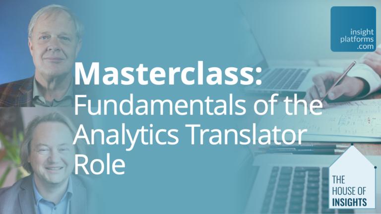 Masterclass - Fundamentals Of Analytics Translator Role Live - Insight Platforms