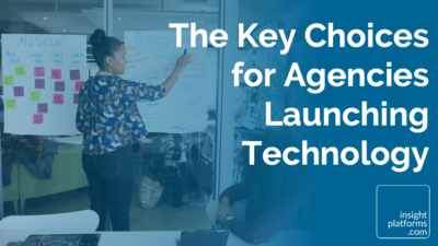 The Key Choices for Agencies Launching Technology