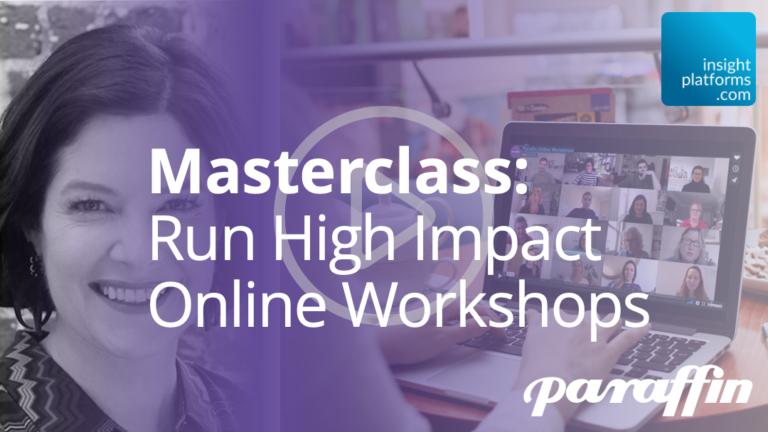 Masterclass - High Impact Online Workshops On-Demand - Insight Platforms